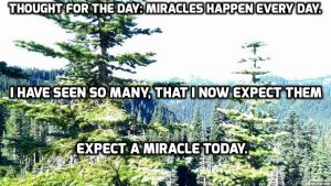 Miracles Happen Every Day 541-982-9291